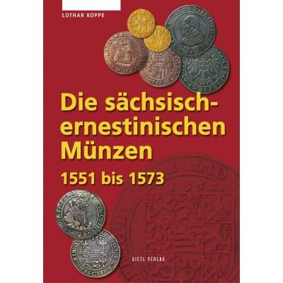 Die sächsisch-ernestinischen Münzen 1551-1573, 1. Aufl. 2004