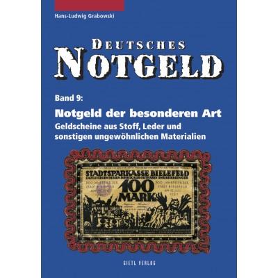 Deutsches Notgeld, Band 9: Notgeld der besonderen Art: Geldscheine aus Stoff, Leder und sonstigen ungewöhnlichen Materialien