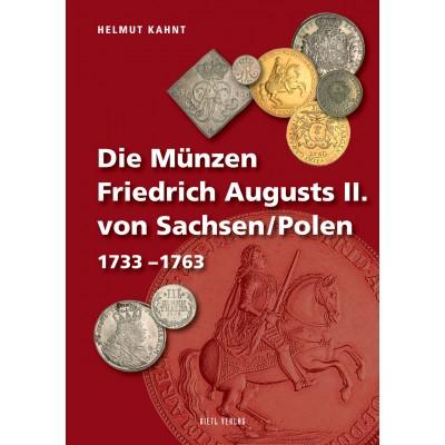 Die Münzen Friedrich Augusts II. von Sachsen/Polen 1733-1763, 1. Aufl. 2010