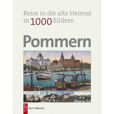 Pommern - Reise in die alte Heimat in 1000 Bildern