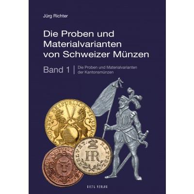 Die Proben und Materialvarianten von Schweizer Münzen Band 1: Die Proben und Materialvarianten der Kantonsmünzen