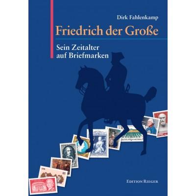 Prof. Dr. Dirk Fahlenkamp: Friedrich der Große - Sein Zeitalter auf Briefmarken