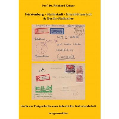 Fürstenberg - Stalinstadt - Eisenhüttenstadt und Berlin-Stalinallee - Studie zur Postgeschichte einer industriellen Kulturlandschaft