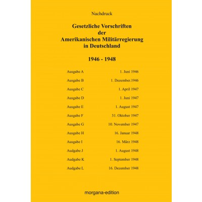 Peter N. Morgen: Gesetzliche Vorschriften der Amerikanischen Militärregierung in Deutschland 1946-48
