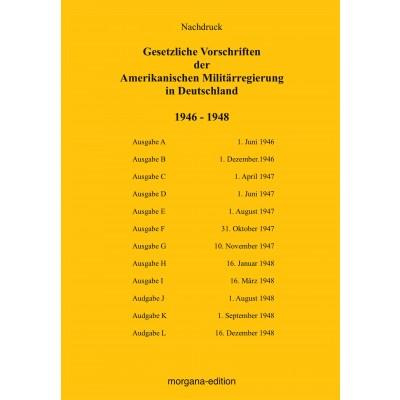 Gesetzliche Vorschriften der Amerikanischen Militärregierung in Deutschland 1946-1948