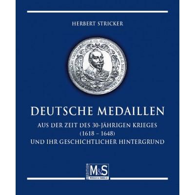 Herbert Stricker: Deutsche Medaillen aus der Zeit des 30jährigen Krieges (1618 – 1648)