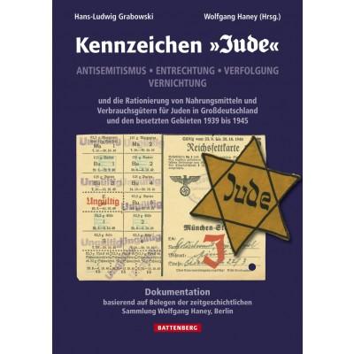 Kennzeichen Jude - Antisemitismus, Entrechtung, Verfolgung, Vernichtung