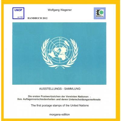 Wolfgang Wagener: Die ersten Postwertzeichen der Vereinten Nationen / The first Postage Stamps of the United Nations