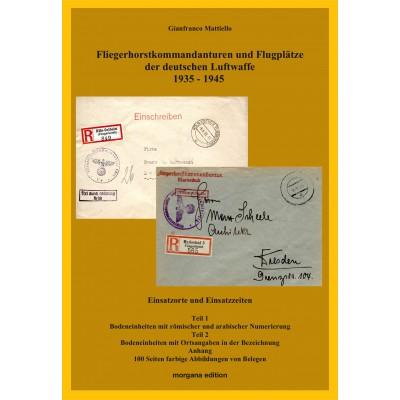 Gianfranco Mattiello: Fliegerhorstkommandanturen und Flugplätze der Deutschen Luftwaffe 1935 - 45