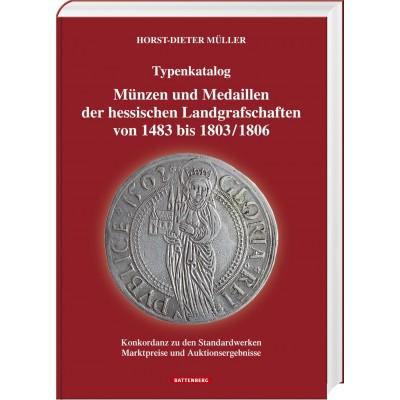 Münzen und Medaillen der hessischen Landgrafschaften von 1483 bis 1803/1806