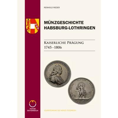 Münzgeschichte Habsburg-Lothringen. Die kaiserlichen Prägungen 1745 – 1806