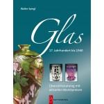 Glas – 17. Jahrhundert bis 1940, 4. Auflage 2009