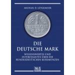 Die deutsche Mark –Wissenswertes und Interessantes über die bundesdeutschen Kursmünzen, 2. Aufl. 2009