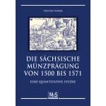 Die sächsischen Münzprägungen im Zeitalter der Klappmünzentaler, 1. Auflage 2010