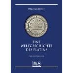 Eine Weltgeschichte des Platins - Das achte Metall, 1. Auflage 2010