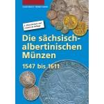 Die sächsisch-albertinischen Münzen 1547 - 1611, 2. Auflage 2014
