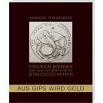 Aus Gips wird Gold - Friedrich Brenner und das zeitgenössische Münzgeschehen