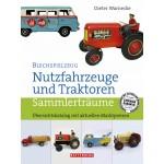 Blechspielzeug - Nutzfahrzeuge und Traktoren, 1. Auflage 2008