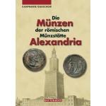 Die Münzen der römischen Münzstätte Alexandria, 1. Aufl. 2008