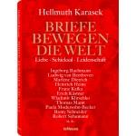 Hellmuth Karasek: Briefe bewegen die Welt - Band 2