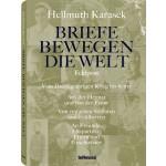 Hellmuth Karasek: Briefe bewegen die Welt - Band 6