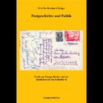 Postgeschichte und Politik: Studie zur Postgeschichte und zur Sozialhistorischen Philatelie II