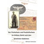 Michael Schweizer: Der Postschutz und Postluftschutz im Dritten Reich und den besetzten Gebieten