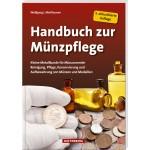 Handbuch zur Münzpflege: Kleine Metallkunde für Münzsammler – Reinigung, Pflege, Konservierung und Aufbewahrung von Münzen und Medaillen