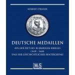 Deutsche Medaillen: aus der Zeit des 30-jährigen Krieges (1618 – 1648) und ihr geschichtlicher Hintergrund