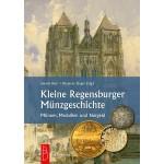 Kleine Regensburger Münzgeschichte: Münzen, Medaillen und Notgeld