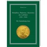 Medaillen, Plaketten, Abzeichen der Luftfahrt 1783 – 1945 - Die Sammlung Joos