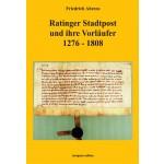 Friedrich Ahrens: Ratinger Stadtpost und ihre Vorläufer 1276 - 1808