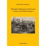 Hans-Werner Salzmann: Mit dem Fahrrad an die Front - Feldpost der Radfahrertruppen -