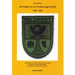 Ortwin Hahne: Die Feldpost in der Friedenstruppe KFOR 1998 - 2002