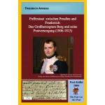 Pufferstaat zwischen Preußen und Frankreich: Das Großherzogtum Berg und seine Postversorgung (1806-1813)