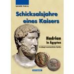 Schicksalsjahre eines Kaisers: Hadrian in Ägypten im Spiegel numismatischer Quellen