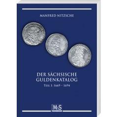 Manfred Nitzsche: Der sächsische Guldenkatalog. Teil 1: 1669-1694