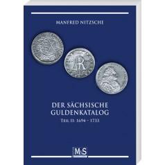 Manfred Nitzsche: Der sächsische Guldenkatalog. Teil 2: 1694-1733