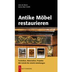 Antike Möbel restaurieren, 2. Auflage 2009