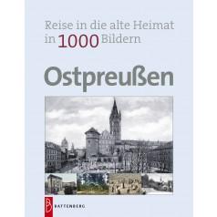 Ostpreußen - Reise in die alte Heimat in 1000 Bildern