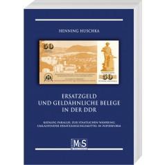 Henning Huschka: Ersatzgeld und geldähnliche Belege in der DDR