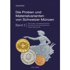 Die Proben und Materialvarianten von Schweizer Münzen Band 2: Die Proben und Materialvarianten der Münzen der Schweizerischen Eidgenossenschaft ab 1850