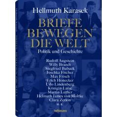 Hellmuth Karasek: Briefe bewegen die Welt - Band 3