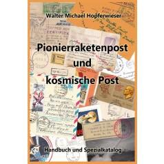 Walter M. Hopferwieser: Pionierraketenpost und kosmische Post