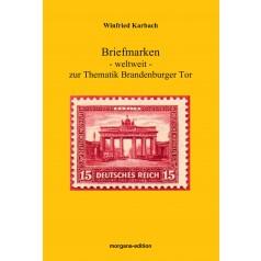 Winfried Karbach: Briefmarken weltweit zur Thematik Brandenburger Tor